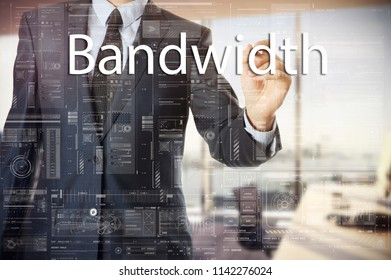 businessman writes a popular buzzword on a virtual whiteboard: Bandwidth