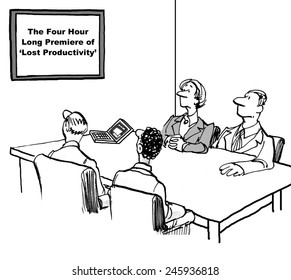 The businesspeople have been required to watch a movie on productivity 'the four hour long premiere of lost productivity' so they are actually losing a great deal of productivity.