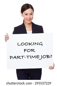 Businesswoman hold with a board showing phrase of looking for part-time job