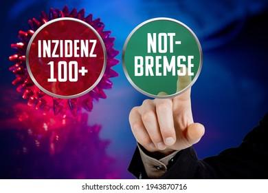 Schaltflächen mit den deutschen Wörtern Inzidenz 100+ (Inzidenz 100+) und Notbremse