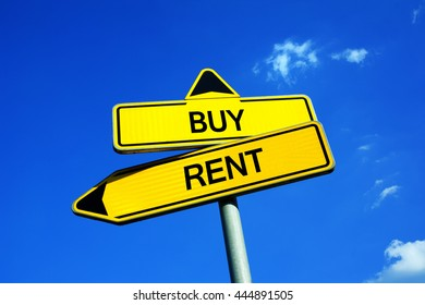 Buy or Rent - Traffic sign with two options - real estate dilemma. Homeownership of own home through buying or mortgage or paying rental payment.