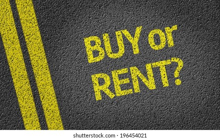 Buy or Rent? written on the road
