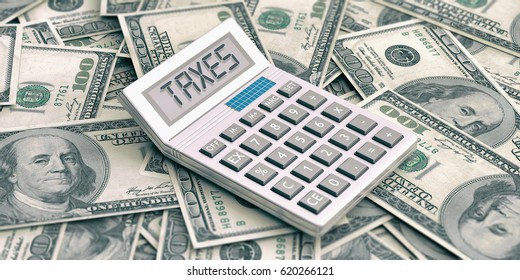 Calculator on 100 dollars background. Word taxes in display. 3d illustration