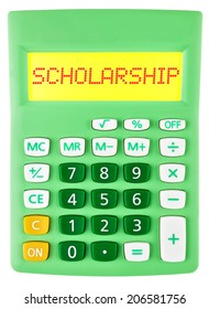 Calculator with SCHOLARSHIP on display isolated on white background