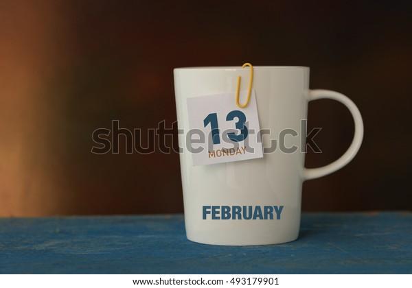 Calendar: 13 FEBRUARY MONDAY