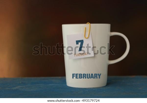 Calendar: 7 FEBRUARY TUESDAY