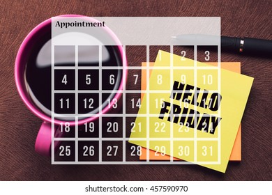 Calendar Agenda Appointment Schedule Concept. A cup of coffee with note Hello Friday.