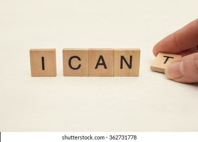 I can self motivation - removing the letter t of the word I can't so it says I can