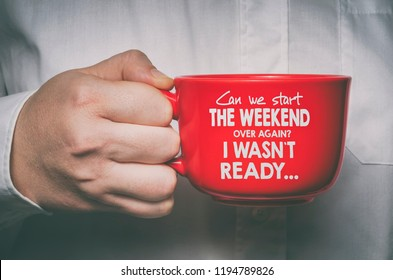 Can we start the weekend again, I wasn`t ready. Funny motivational quote about Monday and week start.