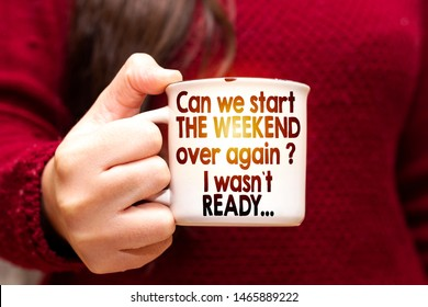 Can we start the weekend again, I was not ready. Funny motivational quote about Monday and week start.