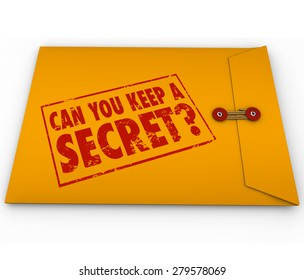 Can You Keep A Secret words and question stamped on a yellow confidential, classified envelope