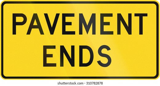 Canadian road warning sign - Pavement ends. This sign is used in Ontario.