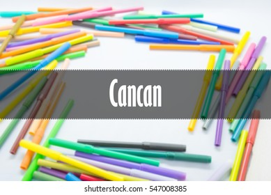 Cancan  - Abstract hand writing word to represent the meaning of word as concept. The word Cancan is a part of Action Vocabulary Words in stock photo.