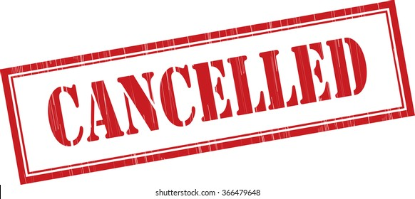 Cancelled grunge rubber stamp.