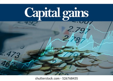 Capital gains - Abstract digital information to represent Business&Financial as concept. The word Capital gains is a part of stock market vocabulary in stock photo
