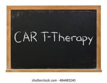CAR T Therapy written in white chalk on a black chalkboard isolated on white