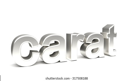 Carat 3D text, with big silver fonts isolated on white background. Rendered illustration.