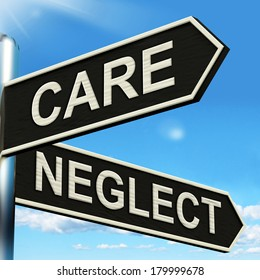 Care Neglect Signpost Showing Caring Or Negligent
