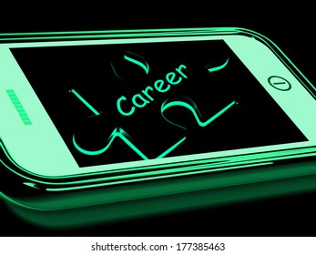 Career Smartphone Showing Occupation Profession Or Work
