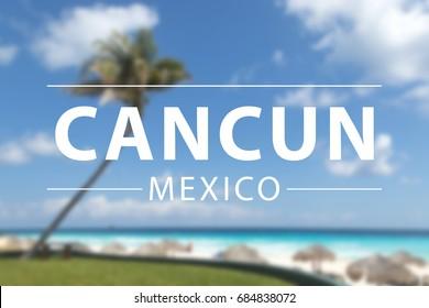 Caribbean beach , cancun sign in mexico