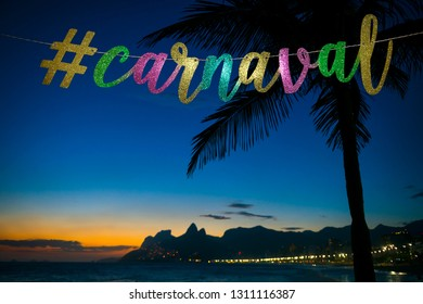 Carnival message in elegant colored gold script with a modern social media hashtag strung in front of a dusk view of Ipanema Beach in Rio de Janeiro, Brazil