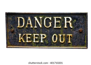 Cast iron sign: DANGER KEEP OUT; vintage cast-iron sign reading Danger Keep Out; isolated on white ground