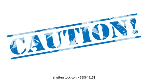 caution! blue stamp on white background