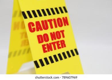 Caution do not enter signage