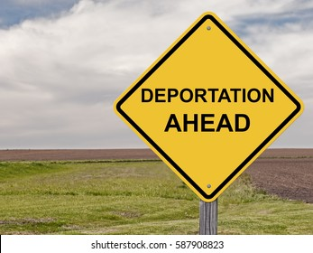 Caution Sign - Deportation Ahead