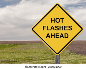 Caution Sign - Hot Flashes Ahead