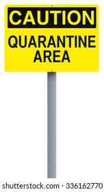 A caution sign indicating Quarantine Area