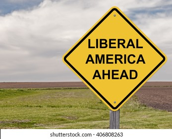 Caution Sign - Liberal America
