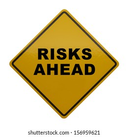Caution Sign that read Risks Ahead Isolated on White Background.