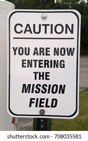 Caution Sign - You Are Now Entering The Mission Field