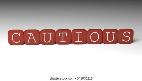 Cautious word.