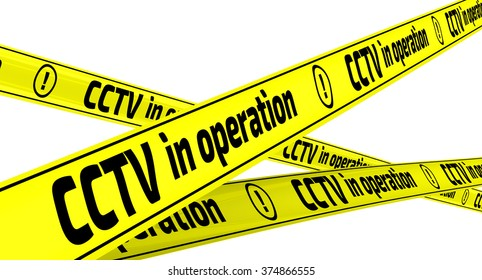 "CCTV in operation. Yellow warning tapes. Yellow warning tapes with inscription ""CCTV in operation"". Isolated"