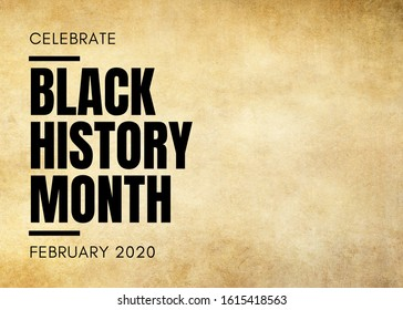 Celebrate Black History Month February 2020 text on grunge background