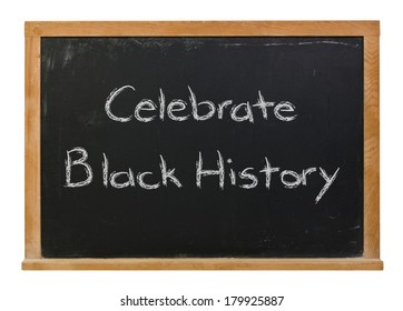 Celebrate Black History written in white chalk on a black chalkboard isolated on white