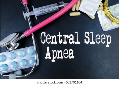 Central Sleep Apnea word, medical term word with medical concepts in blackboard and medical equipment