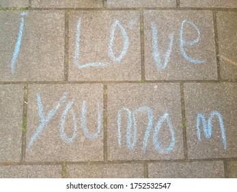 Chalk on pavement I love you Mom