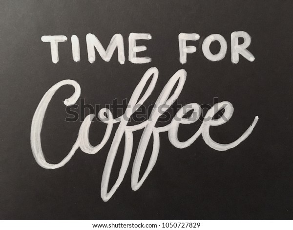 Chalkboard inscription on the board. Time for coffee
