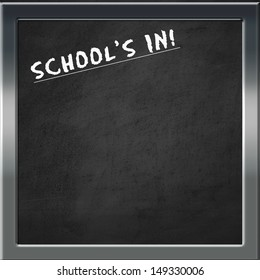 Chalkboard with text School's In - School's in session concept