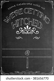 Chalkboard We're Getting Hitched Party Invitation Blackboard We're Getting Hitched  Party Celebration Invitation. Just add your  text in the empty spaces  to suit your location, date, name, etc.