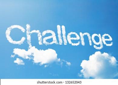 """challenge"" a cloud word on sky"