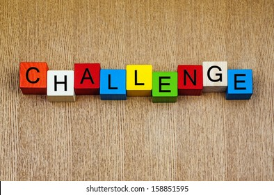 Challenge - sign for business, skills, problems, attitude and success. For mentoring,  coaching, life skills, facing your fear and overcoming challenges.