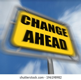Change Ahead Sign Displaying a Different and Changing Future