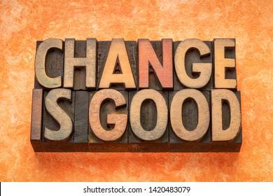 change is good - word abstract in vintage letterpress wood type printing blocks
