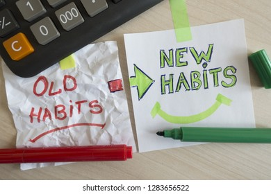 Change the old habits with new habits written on white paper at the office