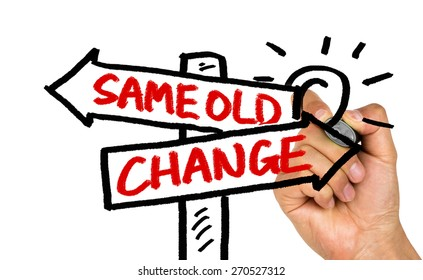 change or same old choice concept on signpost hand drawing on whiteboard