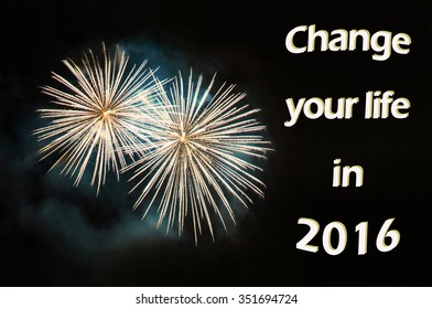 Change your life in 2016 - greeting card with gold fireworks